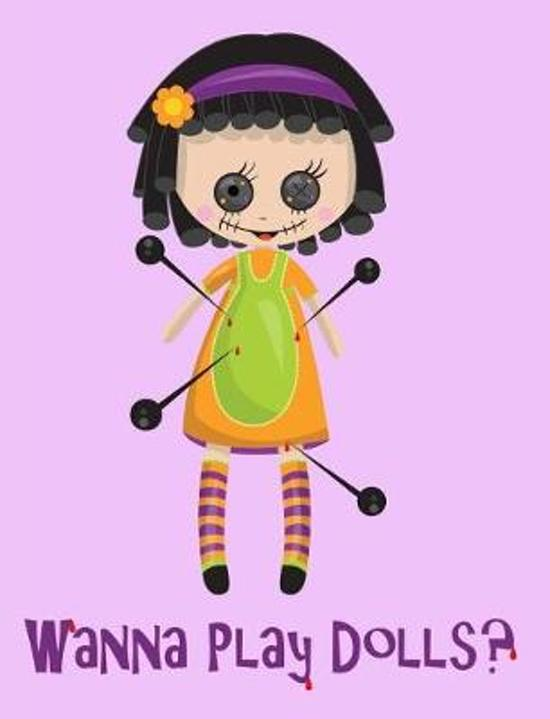 Wanna Play Dolls Composition Notebook