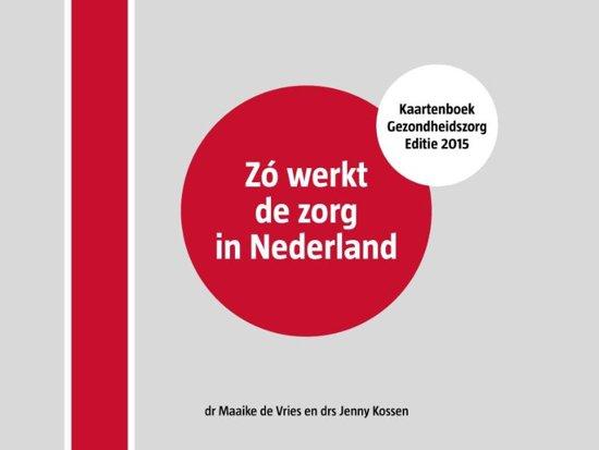 Boek cover Zo werkt de zorg in Nederland van Maaike de Vries (Hardcover)