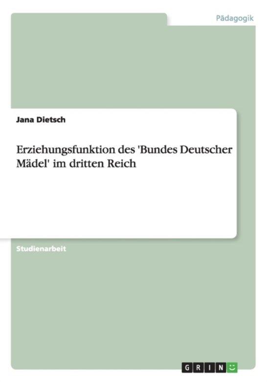 Erziehungsfunktion Des 'bundes Deutscher M del' Im Dritten Reich