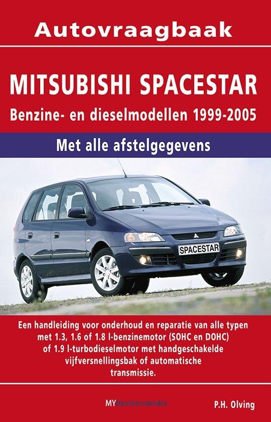 Vraagbaak Mitsubishi Spacestar deel Benzine- en dieselmodellen 1999-2005
