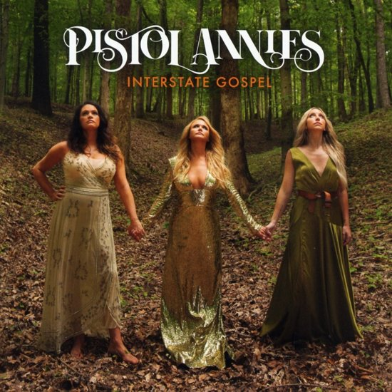 Pistol Annies - Interstate Gospel