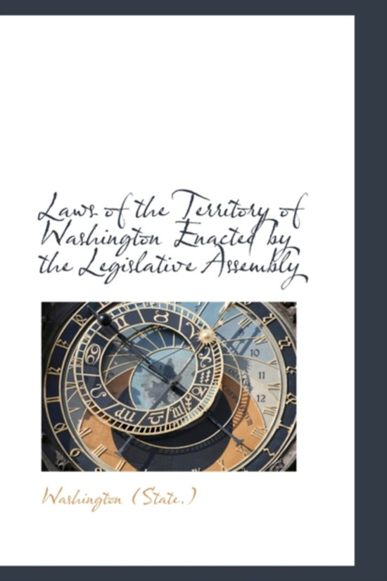 Laws of the Territory of Washington Enacted by the Legislative Assembly