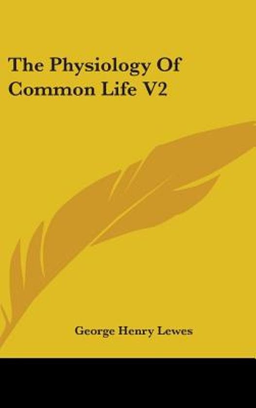 The Physiology of Common Life V2
