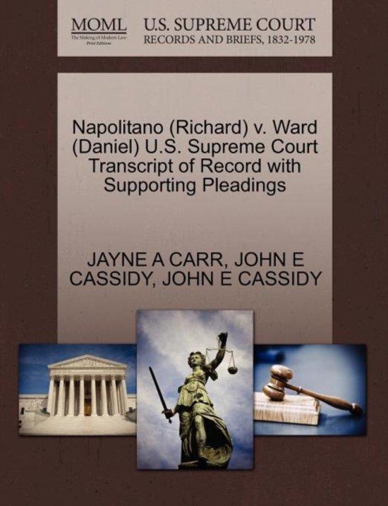 Napolitano (Richard) V. Ward (Daniel) U.S. Supreme Court Transcript of Record with Supporting Pleadings