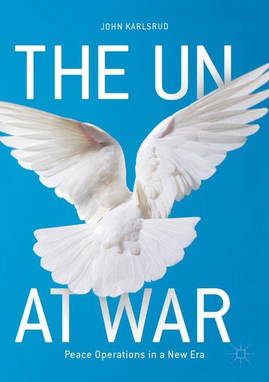 Bol The Un At War Ebook John Karlsrud 9783319628585 Boeken