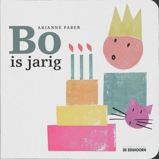 bo is jarig bol.| Bo is jarig, Arianne Faber | 9789058384607 | Boeken bo is jarig