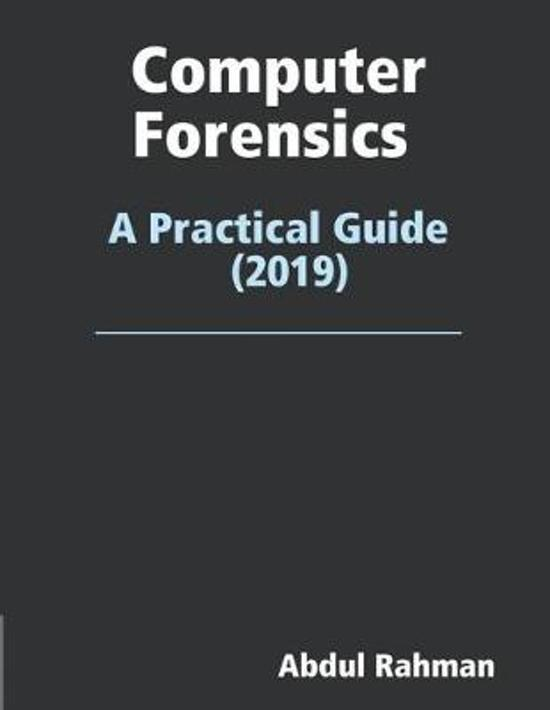 Computer Forensics: A Practical Guide 2019: This is Practical Guide to enhace your skills in the field of computer forensics and cyber sec