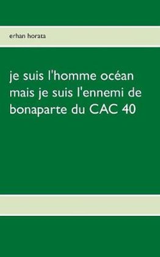 Je Suis l'Homme Oc an Mais Je Suis l'Ennemi de Bonaparte Du Cac 40