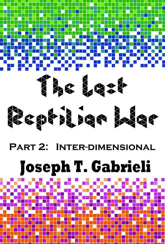 The Last Reptilian War: Part 2 - Inter-dimensional