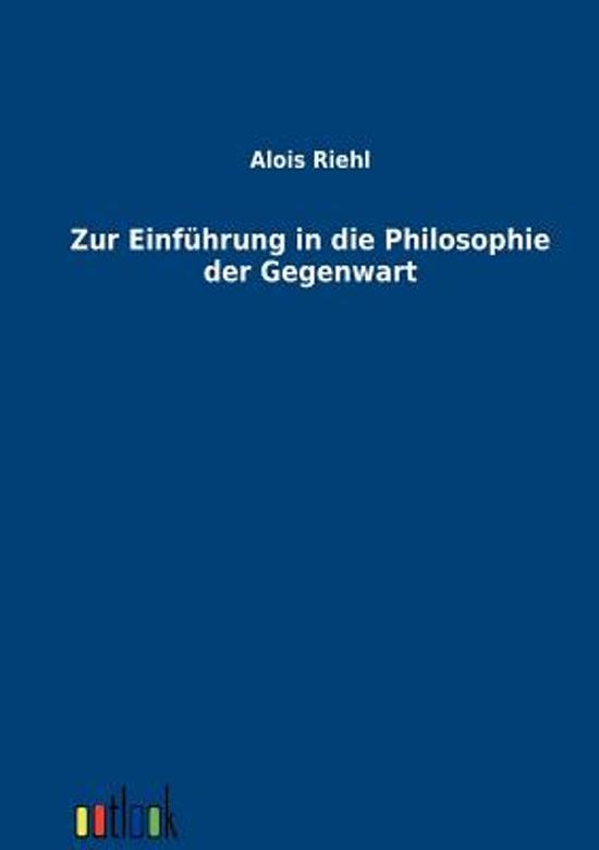 Zur Einf hrung in Die Philosophie Der Gegenwart