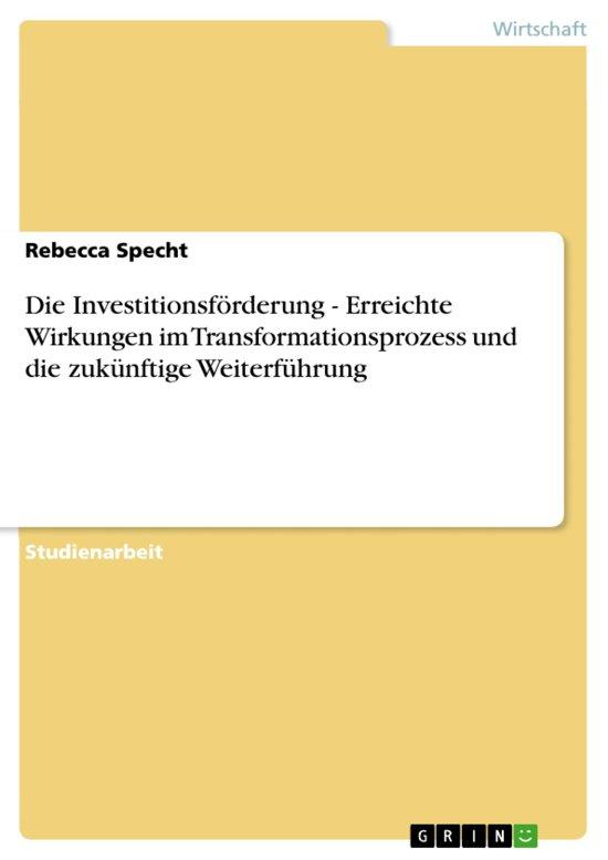 Die Investitionsförderung - Erreichte Wirkungen im Transformationsprozess und die zukünftige Weiterführung