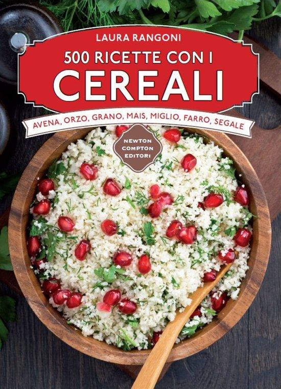 500 ricette con i cereali