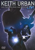 Keith Urban - Love, Pain & The Whole Crazy World Tour (dvd)