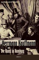 Herrmann Kauffmann Und Die Kunst in Hamburg Von 1800-1850