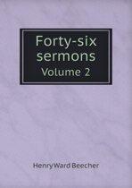 Forty-Six Sermons Volume 2