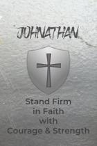 Johnathan Stand Firm in Faith with Courage & Strength