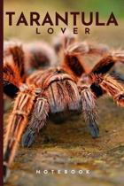 Tarantula Lover Notebook: Cute fun tarantula spider themed notebook: ideal gift for tarantula and spider lovers of all kinds: 120 page college r