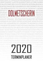Dolmetscherin - 2020 Terminplaner: Kalender und Organisator f�r Dolmetscherin. Terminkalender, Taschenkalender, Wochenplaner, Jahresplaner, Kalender 2