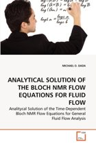 Analytical Solution of the Bloch NMR Flow Equations for Fluid Flow