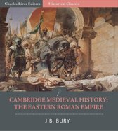 Cambridge Medieval History: The Eastern Roman Empire