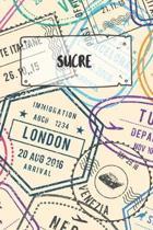 Sucre: Liniertes Reisetagebuch Notizbuch oder Reise Notizheft liniert - Reisen Journal f�r M�nner und Frauen mit Linien
