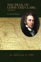 The Trail of Lewis and Clark Volume 2