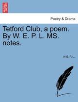 Tetford Club, a Poem. by W. E. P. L. Ms. Notes.