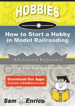 How to Start a Hobby in Model Railroading