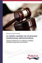 La Tutela Cautelar En El Proceso Contencioso-Administrativo