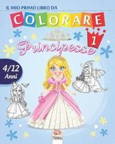 Il mio primo libro da colorare - principesse 1: Libro da colorare per bambini da 4 a 12 anni - 25 disegni - Volume 1