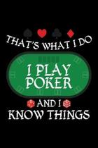 That's What I Do I Play Poker And I Know Things: Blank 5x5 grid squared engineering graph paper journal to write in - quadrille coordinate notebook fo