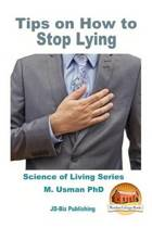 Tips on How to Stop Lying