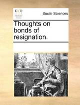Thoughts on Bonds of Resignation.