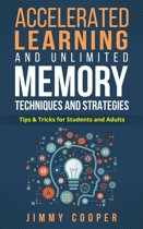 Accelerated Learning and Unlimited Memory Techniques and Strategies: Real Coaching from a Real Expert. Tips & Tricks for Students and Adults