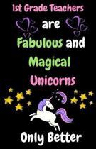 1st Grade Teachers Are Fabulous & Magical Unicorn Only Better