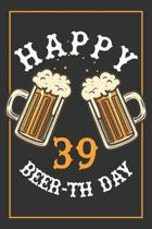 39th Birthday Notebook: Lined Journal / Notebook - Beer Themed 39 yr Old Gift - Fun And Practical Alternative to a Card - 39th Birthday Gifts