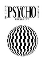 My Little Psychotherapist Notebook: 120 page wide ruled 6x9''notebook