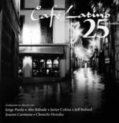 Cafe Latino: 25 Aniversario