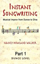 Instant Songwriting: Musical Improv from Dunce to Diva Part 1