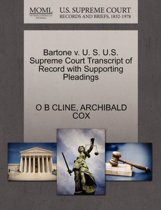 Bartone V. U. S. U.S. Supreme Court Transcript of Record with Supporting Pleadings