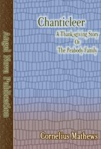 Chanticleer : A Thanksgiving Story of the Peabody Family