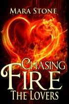 Chasing Fire #4 The Lovers