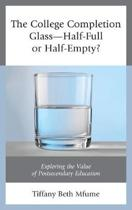 The College Completion Glass-Half-Full or Half-Empty?