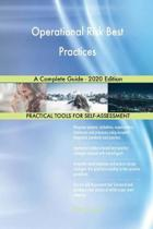 Operational Risk Best Practices a Complete Guide - 2020 Edition