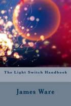 The Light Switch Handbook