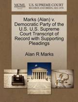 Marks (Alan) V. Democratic Party of the U.S. U.S. Supreme Court Transcript of Record with Supporting Pleadings