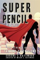 Super Pencil & The Revenge of the Talking Televisions