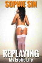 Replaying My Erotic Life
