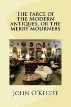 The Farce of the Modern Antiques, or the Merry Mourners
