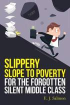 Slippery Slope to Poverty for the Forgotten Silent Middle Class